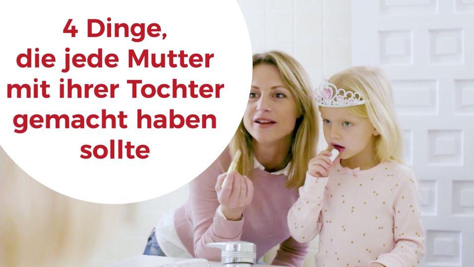 4 Dinge die jede Mutter mit ihrer Tochter gemacht haben sollte
